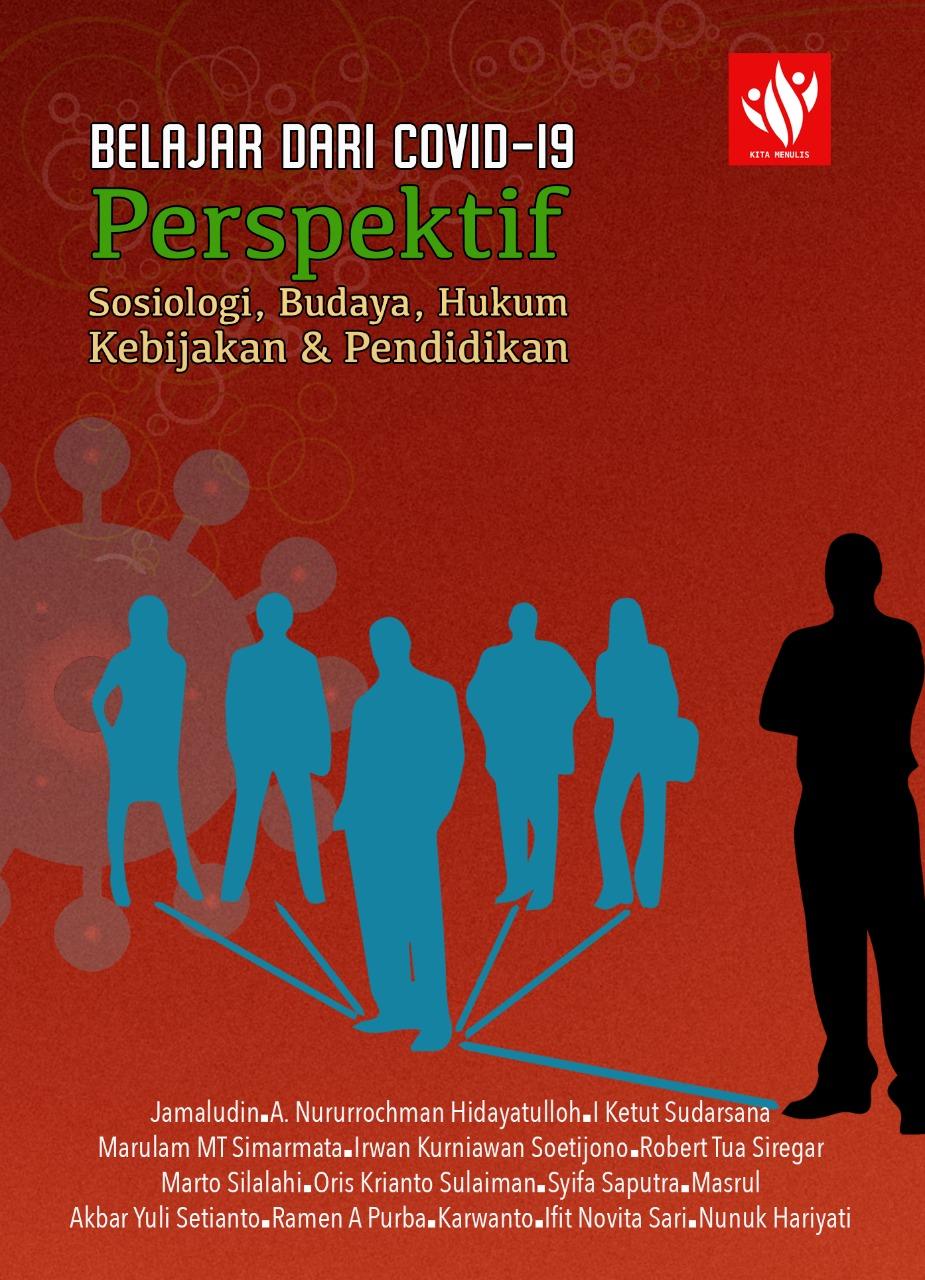 Belajar dari COVID-19: Perspektif Sosiologi, Budaya, Hukum, Kebijakan & Pendidikan