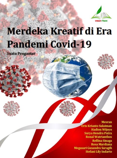 Merdeka Kreatif di Era Pandemi Covid-19 (Suatu Pengantar)